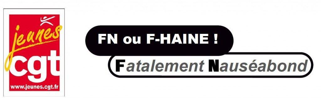 Les Jeunes CGT apportent un éclairage sur la réalité du FN dans Actions_nationales FN-ou-F-HAINE_1-1024x315